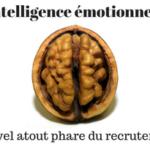 Intelligence émotionnelle : le critère de recrutement qui prend de l'ampleur