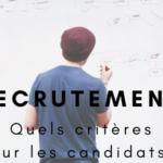 Recrutement : les critères clés des candidats