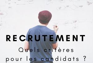 Recrutement   recrutement critères candidats