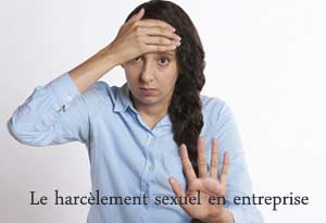 harcèlement sexuel entreprise